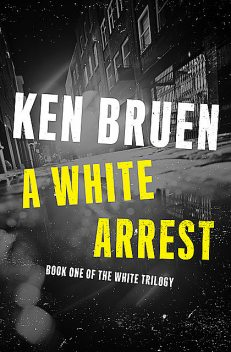 A White Arrest, Ken Bruen