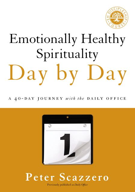 Emotionally Healthy Spirituality Day by Day, Peter Scazzero