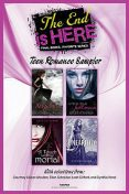 The End Is Here: Teen Romance Sampler, Cynthia Hand, Courtney Allison Moulton, Leah Clifford, Ellen Schreiber