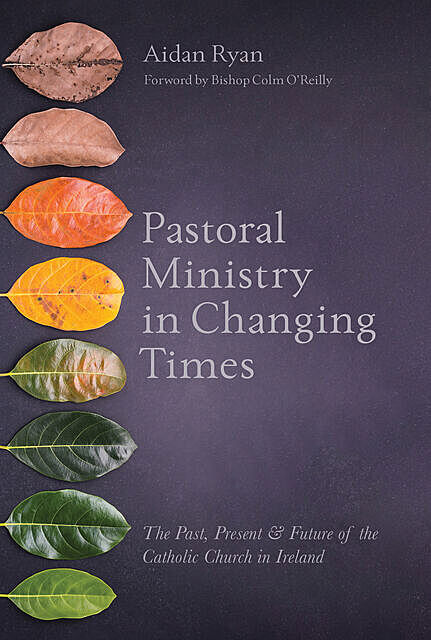 Pastoral Ministry in Changing Times, Aidan Ryan