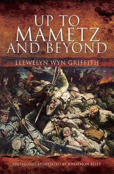 Up to Mametz and Beyond, Llewelyn Wyn Griffith