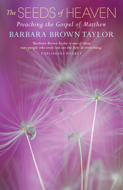 The Seeds of Heaven, Barbara Taylor