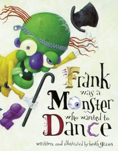 Frank Was a Monster Who Wanted to Dance, Keith Graves