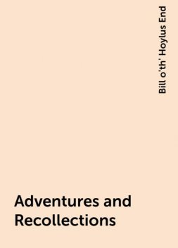 Adventures and Recollections, Bill o'th' Hoylus End