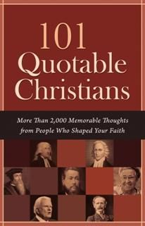 101 Quotable Christians, Compiled by Barbour Staff