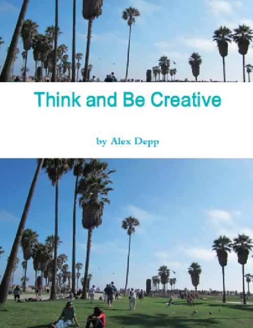 Think and Be Creative, Alex Depp