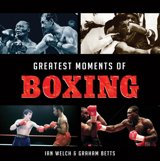 Greatest Moments of Boxing, Graham Betts