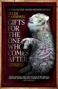 Gifts for the One Who Comes After, Helen Marshall