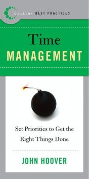 Best Practices: Time Management, John Hoover
