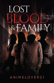 Lost Blood and Family, animelover21