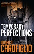 Temporary Perfections, Gianrico Carofiglio