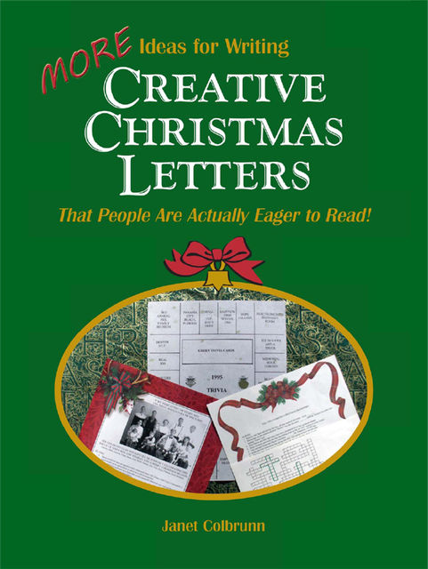 More Ideas for Writing Creative Christmas Letters That People Are Actually Eager to Read!, Janet A.Colbrunn