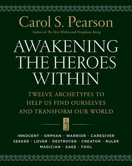 Awakening the Heroes Within, Carol S. Pearson