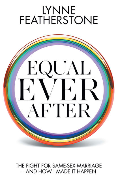 Equal Ever After, Lynne Featherstone