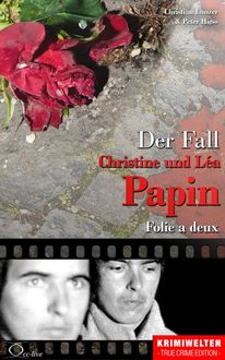 Der Fall Christine und Léa Papin, Christian Lunzer, Peter Hiess
