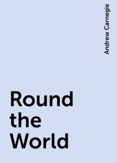 Round the World, Andrew Carnegie