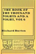The Book of the Thousand Nights and a Night, vol 6, Richard Burton