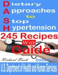Dietary Approaches to Stop Hypertension: 245 Recipes With Guide Based on U.S. Dept of Health and Human Services, Richard Bach