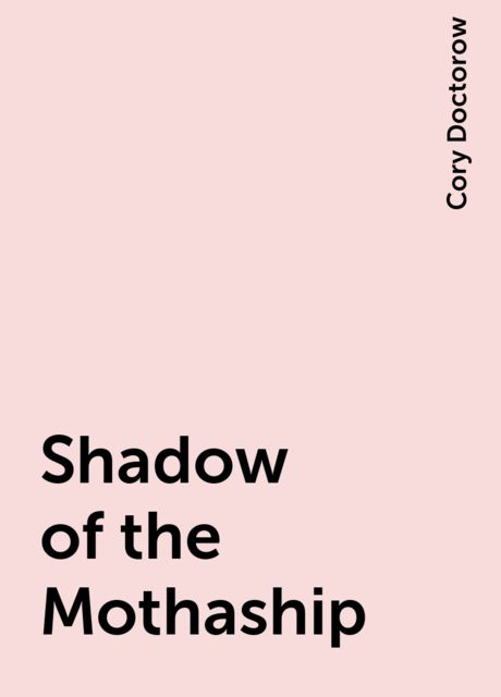 Shadow of the Mothaship, Cory Doctorow
