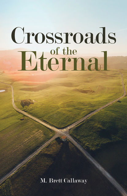 Crossroads of the Eternal, M. Brett Callaway