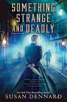 Something Strange and Deadly, Susan Dennard