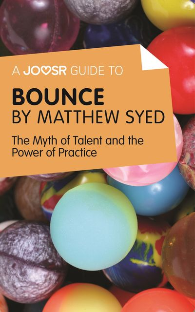 A Joosr Guide to Bounce by Matthew Syed, Joosr