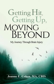 Getting Hit, Getting Up, and Moving Beyond, Cohen E. Joanne