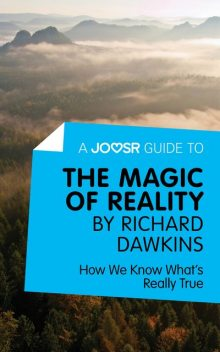 A Joosr Guide to The Magic of Reality by Richard Dawkins, Joosr