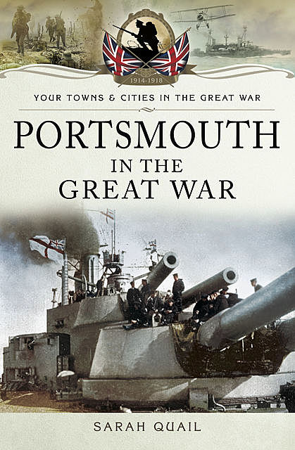 Portsmouth in the Great War, Sarah Quail