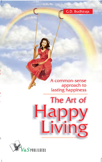 The Art of Happy Living, G.D.Budhiraja