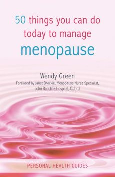 50 Things You Can Do Today to Manage Menopause, Wendy Green