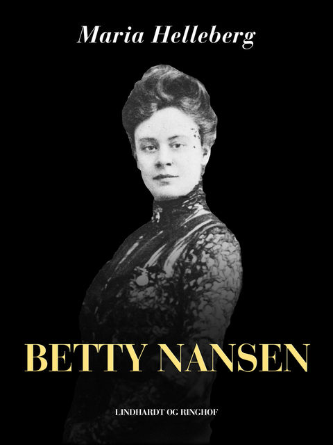 Betty Nansen, Maria Helleberg