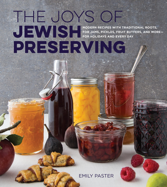 The Joys of Jewish Preserving, Emily Paster