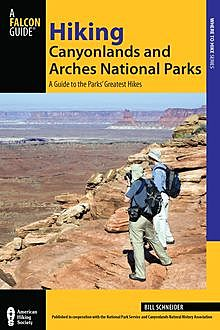 Hiking Canyonlands and Arches National Parks, Bill Schneider