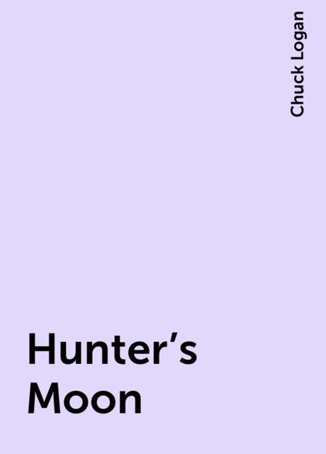 Hunter's Moon, Chuck Logan