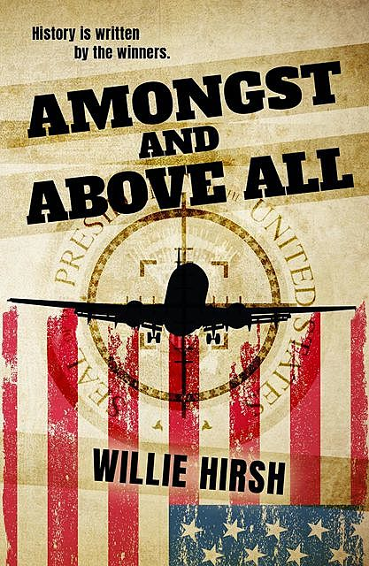 Amongst and Above All, Willie Hirsh