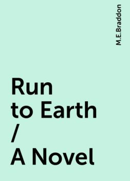 Run to Earth / A Novel, M.E.Braddon