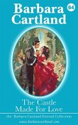 The Castle Made for Love, Barbara Cartland
