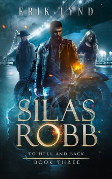 Silas Robb: To Hell and Back, Erik Lynd