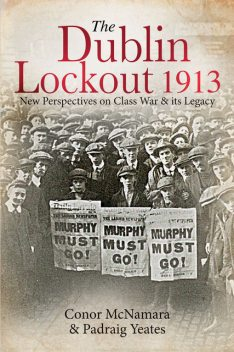 The Dublin Lockout, 1913, amp, Pádraig Yeates, Conor McNamara