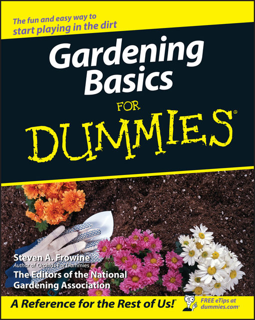 Gardening Basics For Dummies, Steven Frowine
