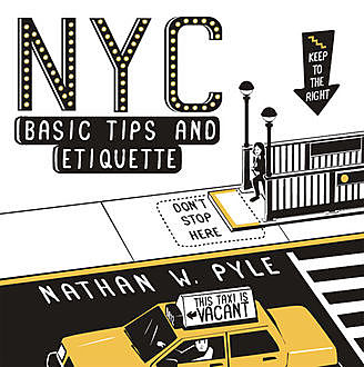 NYC Basic Tips and Etiquette, Nathan W. Pyle