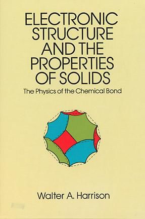 Electronic Structure and the Properties of Solids, Walter A.Harrison