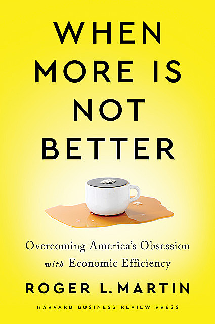 When More Is Not Better, Roger Martin