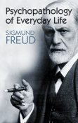 The Psychopathology of Everyday Life, Sigmund Freud
