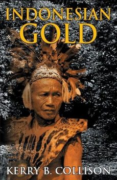 Indonesian Gold, Kerry B Collison
