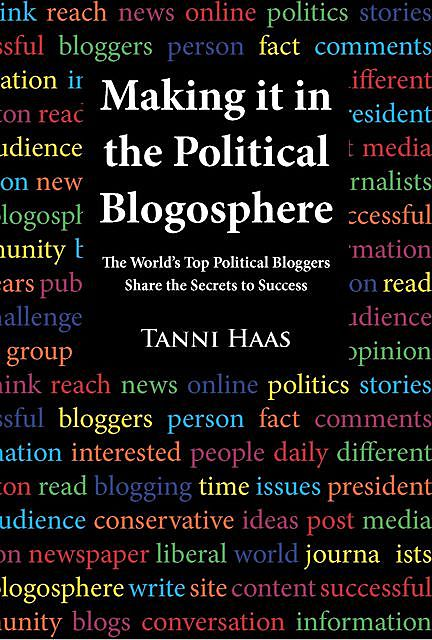 Making it in the Political Blogosphere, Tanni Haas
