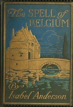 The Spell of Belgium, Isabel Anderson
