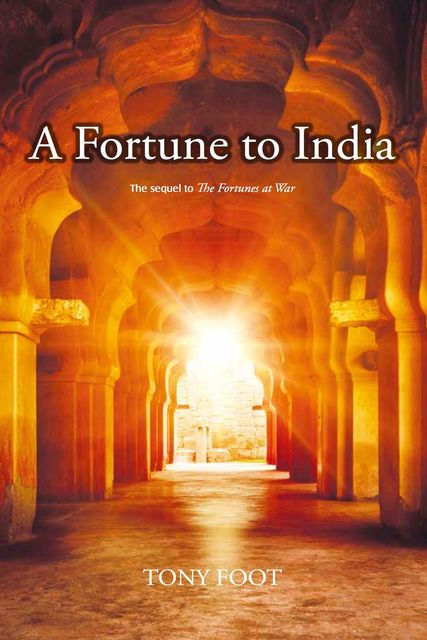A Fortune to India, Tony Foot