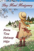 Anne Tina Hateup Héjo, Lucy Maud Montgomery